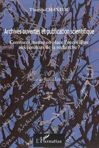 Archives ouvertes et publication scientifique : comment mettre en place l'accès libre aux résultats de la recherche ?