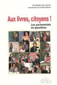 Aux livres, citoyens ! : les partenariats en questions
