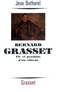 Bernard Grasset : vie et passions d'un éditeur