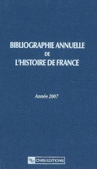 Bibliographie annuelle de l'histoire de France : du cinquième siècle à 1958. Volume 53, Année 2007