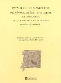 Catalogue des manuscrits médiévaux en écriture latine de la bibliothèque de l'Académie des sciences de Russie de Saint-Pétersbourg
