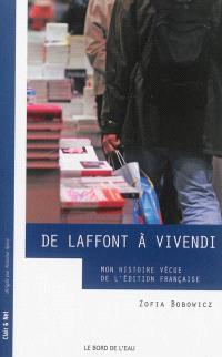 De Laffont à Vivendi : mon histoire vécue de l'édition française