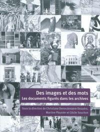 Des images et des mots : les documents figurés dans les archives
