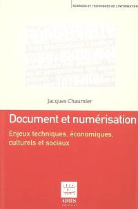 Document et numérisation : enjeux techniques, économiques, culturels et sociaux