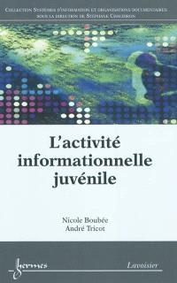 L'activité informationnelle juvénile