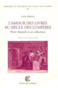 L'amour des livres au siècle des Lumières : Pierre Adamoli et ses collections