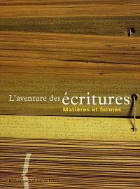 L'aventure des écritures. Volume 2, Matières et formes : exposition, Bibliothèque nationale de France, site François-Mitterrand, du 4 novembre 1998 au 17 mai 1999