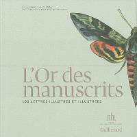 L'or des manuscrits : 100 lettres illustres et illustrées