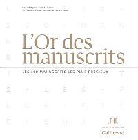 L'or des manuscrits : les 100 manuscrits les plus précieux