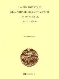 La bibliothèque de l'abbaye Saint-Victor de Marseille (XIe-XVe siècle)