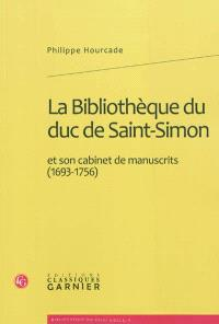 La bibliothèque du duc de Saint-Simon et son cabinet de manuscrits (1693-1756)
