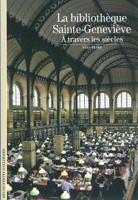 La bibliothèque Sainte-Geneviève à travers les siècles