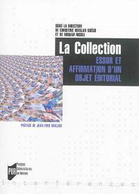 La collection : essor et affirmation d'un objet éditorial : Europe, Amériques, XVIIIe-XXIe
