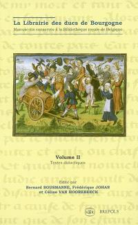 La librairie des ducs de Bourgogne : manuscrits conservés à la Bibliothèque royale de Belgique. Volume 2, Textes didactiques