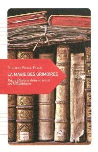 La magie des grimoires : petite flânerie dans le secret des bibliothèques