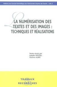 La numérisation des textes et des images : techniques et réalisations : actes des Journées d'études organisées à la Maison de la recherche les 16 et 17 janvier 2003