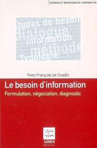 Le besoin d'information : formulation, négociation, diagnostic