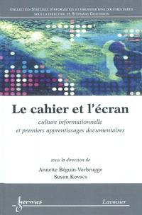 Le cahier et l'écran : culture informationnelle et premiers apprentissages documentaires