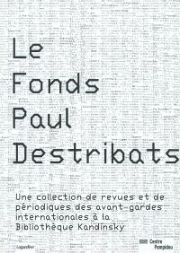 Le fonds Paul Destribats : une collection de revues et de périodiques des avant-gardes internationales à la Bibliothèque Kandinsky
