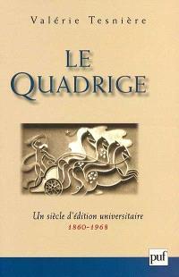 Le Quadrige : un siècle d'édition universitaire 1860-1968