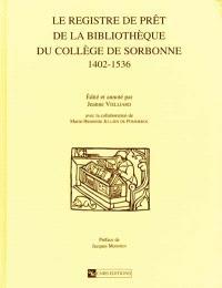 Le registre de prêt de la bibliothèque du Collège de Sorbonne (1402-1536)