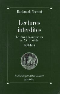 Lectures interdites : le travail des censeurs au XVIIIe siècle (1723-1774)