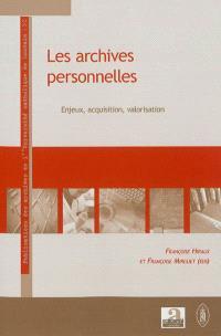 Les archives personnelles : enjeux, acquisition, valorisation