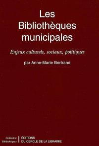 Les bibliothèques municipales : enjeux culturels, sociaux, politiques