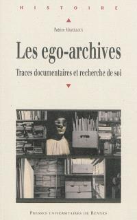 Les ego-archives : traces documentaires et recherche de soi