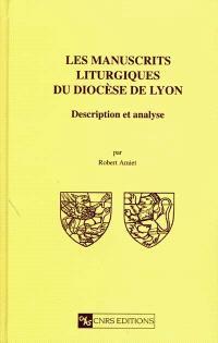 Les manuscrits liturgiques du diocèse de Lyon : description et analyse