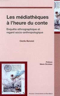 Les médiathèques à l'heure du conte : enquête ethnographique et regard socio-anthropologique