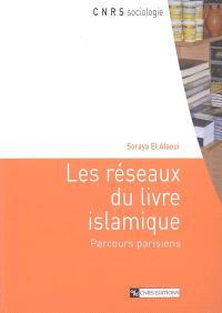 Les réseaux du livre islamique : parcours parisiens