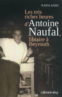 Les très riches heures d'Antoine Naufal, libraire à Beyrouth