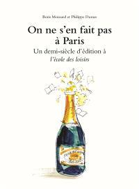 On ne s'en fait pas à Paris : un demi-siècle d'édition à L'école des loisirs