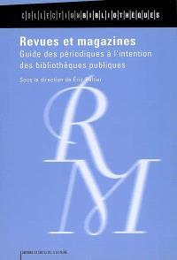 Revues et magazines : guide des périodiques à l'intention des bibliothèques publiques