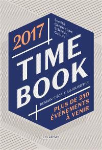 Time book 2017 : demain s'écrit aujourd'hui : plus de 250 événements à venir
