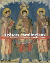 Trésors carolingiens : livres manuscrits de Charlemagne à Charles le Chauve