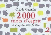 2.000 mots d'esprit : de Confucius à Woody Allen