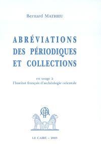 Abréviations des périodiques et collections en usage à l'Institut français d'archéologie orientale