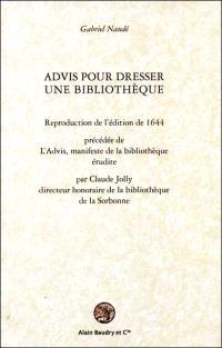 Advis pour dresser une bibliothèque. Précédé de L'Advis, manifeste de la bibliothèque érudite