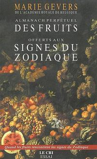 Almanach perpétuel des fruits offerts aux signes du zodiaque : orné de gravures vénitiennes du XVe siècle