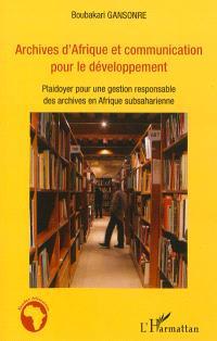 Archives d'Afrique et communication pour le développement : plaidoyer pour une gestion responsable des archives en Afrique subsaharienne