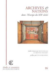 Archives et nations dans l'Europe du XIXe siècle : actes du colloque