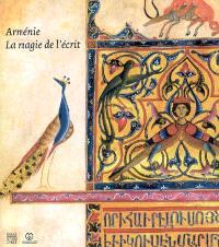 Arménie, la magie de l'écrit : exposition, Marseille, Musée de la Vieille Charité, 28 avril-22 juillet 2007