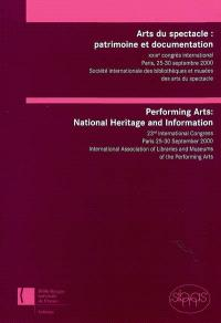 Arts du spectacle : patrimoine et documentation = Performing arts : national heritage and information