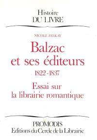 Balzac et ses éditeurs : essai sur la librairie romantique : 1822-1837