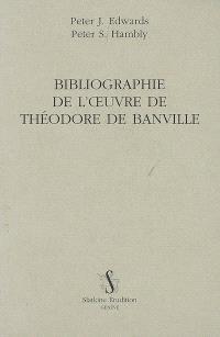 Bibliographie de l'oeuvre de Théodore de Banville