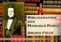 Bibliographie des manuels Roret ou Essai bibliographique contenant l'art de faire découvrir les différents métiers, d'enrichir son savoir technique et scientifique