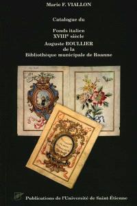 Catalogue du fonds italien XVIIIe siècle, Auguste Boullier, de la Bibliothèque municipale de Roanne