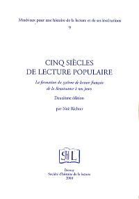 Cinq siècles de lecture populaire : la formation du système de lecture français de la Renaissance à nos jours